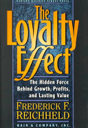 The loyalty effect : the hidden force behind growth, profits, and lasting value /