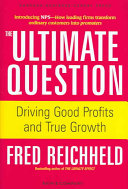 The ultimate question : driving good profits and true growth /