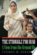 The struggle for Iraq : a view from the ground up /