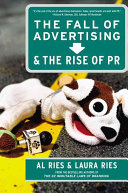 The fall of advertising and the rise of PR /