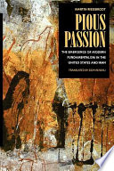 Pious passion : the emergence of modern fundamentalism in the United States and Iran /