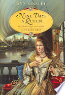 Nine days a queen : the short life and reign of Lady Jane Grey /