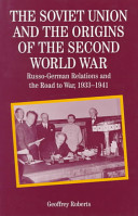 The Soviet Union and the origins of the Second World War : Russo-German relations and the road to war, 1933-1941 /