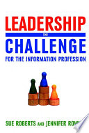 Leadership : the challenge for the information profession /