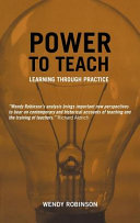 Power to teach : learning through practice /