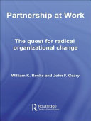 Partnership at work : the quest for radical organizational change /