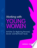Working with young women : activities for exploring personal, social and emotional issues /