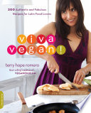 Viva vegan! : 200 authentic and fabulous recipes for Latin food lovers /