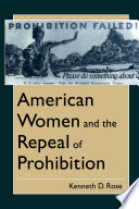 American women and the repeal of Prohibition /