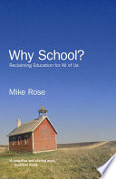 Why school? : reclaiming education for all of us /
