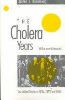 The cholera years : the United States in 1832, 1849, and 1866 /