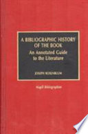 A bibliographic history of the book : an annotated guide to the literature /
