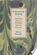 Performatively speaking : speech and action in antebellum American literature /