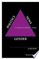 Gender, politics, news : a game of three sides /