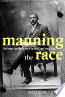 Manning the race : reforming Black men in the Jim Crow era /
