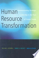 Human resource transformation : demonstrating strategic leadership in the face of future trends /