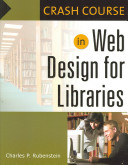 Crash course in Web design for libraries /