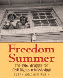 Freedom Summer : the 1964 struggle for civil rights in Mississippi /
