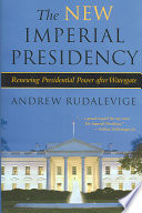The new imperial presidency : renewing presidential power after Watergate /