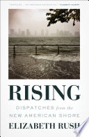 Rising : dispatches from the new American shore /
