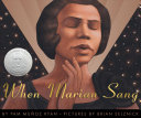When Marian sang : the true recital of Marian Anderson : the voice of a century /