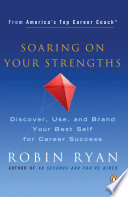 Soaring on your strengths : discover, use, and brand your best self for career success /