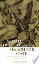 Armed struggle and the search for state the Palestinian national movement, 1949-1993 /