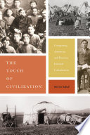 """The Touch of Civilization"" Comparing American and Russian Internal Colonization /"
