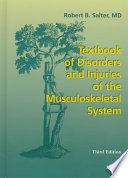 Textbook of disorders and injuries of the musculoskeletal system : an introduction to orthopaedics, fractures, and joint injuries, rheumatology, metabolic bone disease, and rehabilitation /