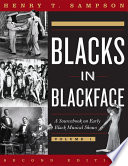 Blacks in blackface : a sourcebook on early black musical shows /