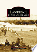 Lawrence in the gilded age / Louise Brady Sandberg.