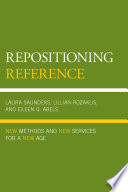 Repositioning reference : new methods and new services for a new age /