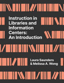 Instruction in libraries and information centers : an introduction /
