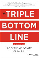 The triple bottom line : how today's best-run companies are achieving economic, social, and environmental success--and how you can too /
