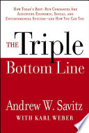 The triple bottom line : how today's best-run companies are achieving economic, social, and environmental success-and how you can too /