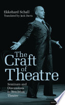The craft of theatre : seminars and discussions in Brechtian theatre /