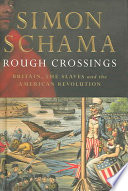 Rough crossings : Britain, the slaves, and the American Revolution /