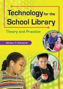 Technology for the school librarian : theory and practice /