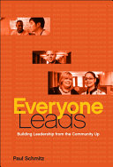 Everyone leads building leadership from the community up /