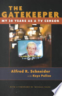 The gatekeeper : my thirty years as a TV censor /