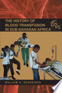 The history of blood transfusion in Sub-Saharan Africa /