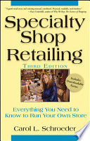 Specialty shop retailing : everything you need to know to run your own store /