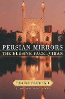 Persian mirrors : the elusive face of Iran /