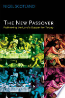 The new passover : rethinking the Lord's Supper for today /
