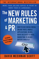 The new rules of marketing & PR : how to use social media, online video, mobile applications, blogs, news releases, and viral marketing to reach buyers directly /