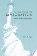 A framework for immigration : Asians in the United States /