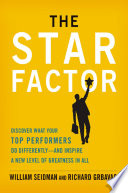 The star factor : discover what your top performers do differently, and inspire a new level of greatness in all /