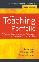 The teaching portfolio : a practical guide to improved performance and promotion/tenure decisions /