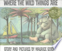 Where the wild things are /