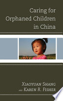 Caring for orphaned children in China /